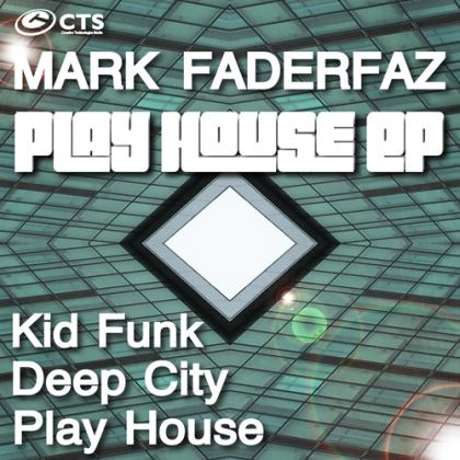 Mark Faderfaz - Play House EP