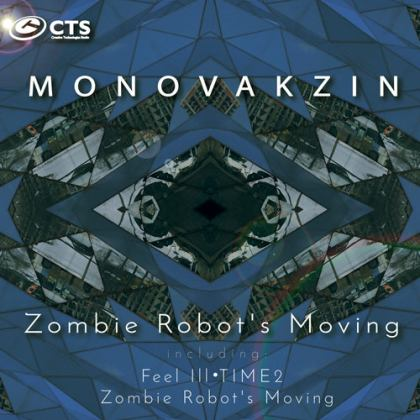 Monovakzin - Zombie Robot's Moving